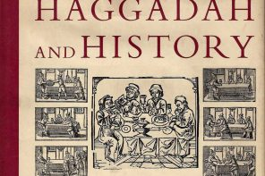 Judaism's Beloved Haggadah, 550 Years in Print.