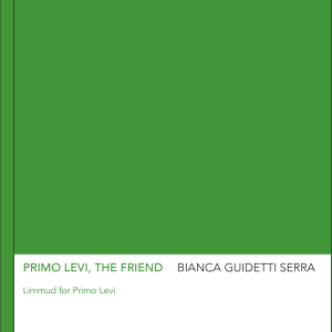 Bianca Guidetti Serra, Primo Levi, The Friend