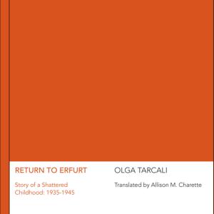 Return To Erfurt – Story Of A Shattered Childhood: 1935-1945, Olga Tarcali