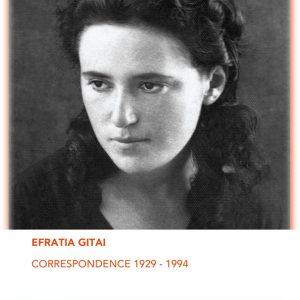 Efratia Gitai: Correspondence (1929-1994)
