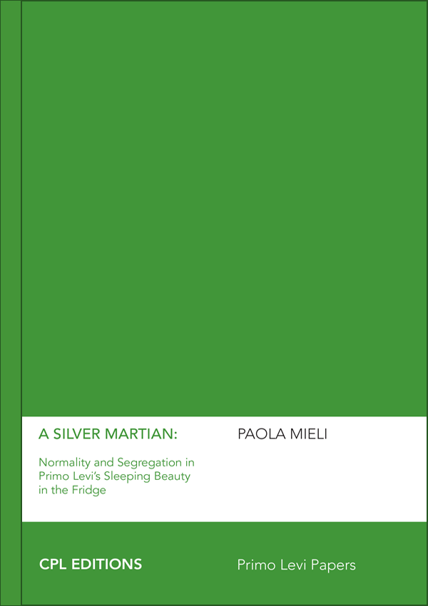 A Silver Martian – Normality And Segregation In Primo Levi's Sleeping Beauty In The Fridge, Paola Mieli