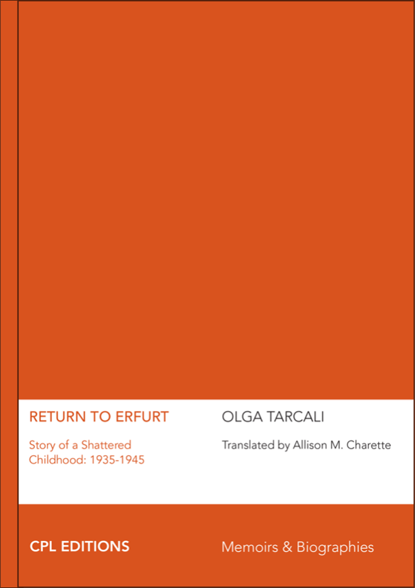 Return To Erfurt – Story Of A Shattered Childhood: 1935-1945, Olga Tarcali