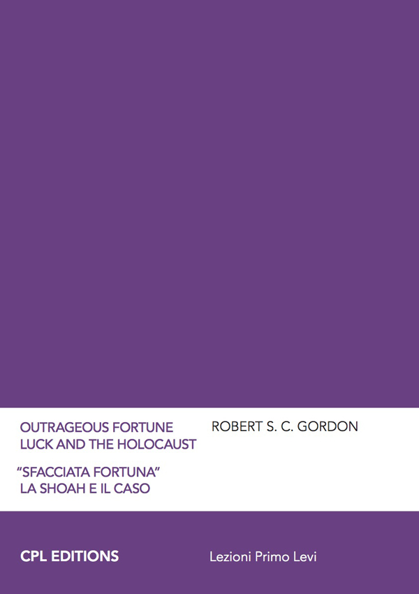 Outrageous Fortune–Luck And The Holocaust, Robert S. C. Gordon