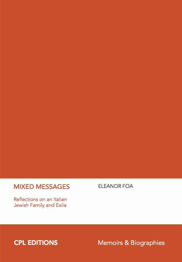 Mixed Messages: Reflections On An Italian Jewish Family And Exile, Eleanor Foa